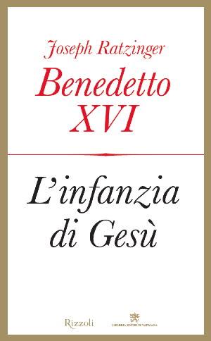 Benedetto XVI - L'Infanzia di Gesù | Copertina del libro