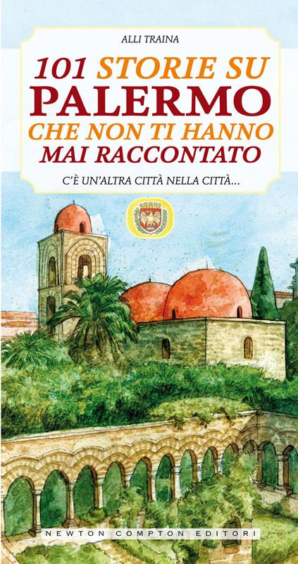 """La copertina del libro """"101 storie su Palermo che non ti hanno mai raccontato"""""""