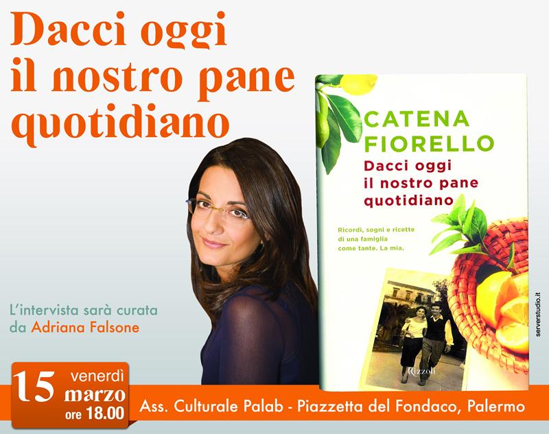 """Catena Fiorello a Palermo per il suo libro """"Dacci oggi il nostro pane quotidiano"""""""