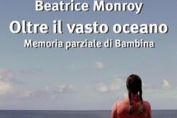 """Oltre il vasto oceano. Memoria parziale di bambina ha vinto il Premio Strega 2014. Attenzione: non è solamente la storia della decadenza di una nobile famiglia palermitana. Nel racconto, per nulla romanzato, di """"Bambina"""", di Beatrice Monroy, c'è l'origine della famiglia Monroy ma c'è anche Palermo, con i suoi fatti terribili; dall' inquisizione alla peste,"""