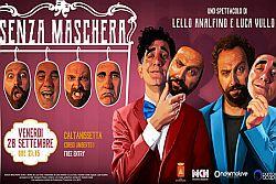 SENZA MASCHERA spettacolo di Lello Analfino e Luca Vullo