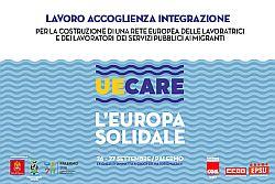 Immigrazione – Fp Cgil promuove 'UeCare – L'Europa Solidale ' Una due giorni di dibattiti e momenti di confronto – con esponenti sindacali, politici e istituzionali, esperti e studiosi, lavoratori di diversi paesi europei