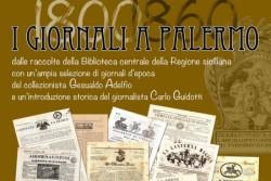 Inaugurata a Palermo mostra della collezione di Gesualdo Adelfio dei giornali palermitani dell'800