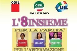 """""""L'8Insieme"""", parte la campagna di comunicazione di Cgil Cisl Uil Palermo, in occasione della Giornata Internazionale della Donnache ricorre domenica prossima 8 marzo, per ribadire l'impegno""""per la Parità di Genere, Salario, Diritti. Per l'affermazione di Giustizia, Uguaglianza, Libertà.Per l'applicazione dei Contratti, Welfare e Tutele. Per il Lavoro"""". Cgil Cisl Uil Palermo""""per la Parità di Genere,"""