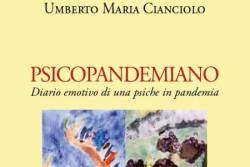 """Lo scrittore Umberto M. Cianciolo ci parla del suo libro """"Psicopandemiano"""""""